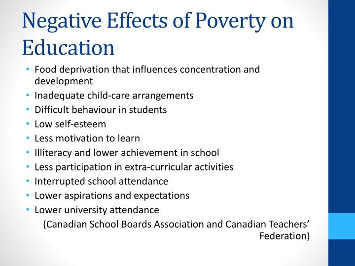 effects of poverty on the educational While this is a formidable investment, national leaders should prioritize the funds to both ameliorate the effects of poverty on children and close the achievement gap with more sustained and .