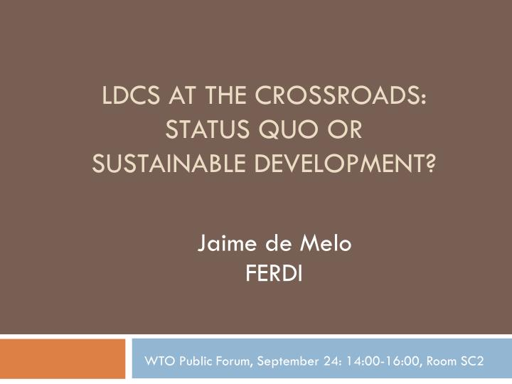Ldcs at the crossroads status quo or sustainable development