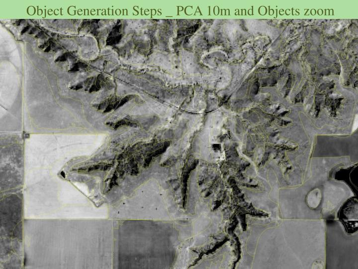Object Generation Steps _ PCA 10m and Objects zoom