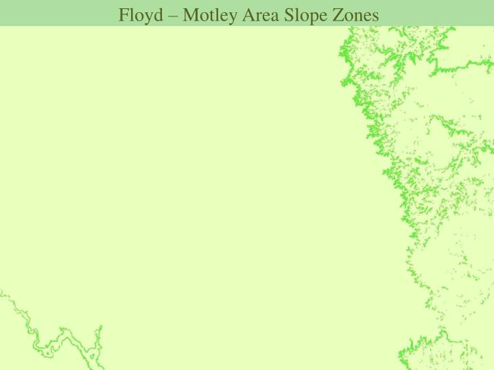 Floyd – Motley Area Slope Zones