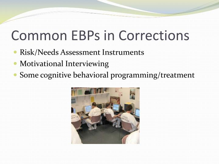 Common EBPs in Corrections