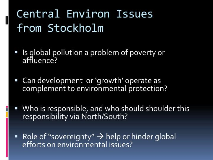 Central Environ Issues from Stockholm