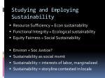 studying and employing sustainability