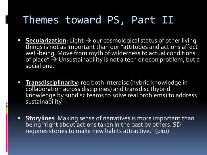 Themes toward PS, Part II