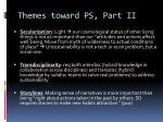 themes toward ps part ii