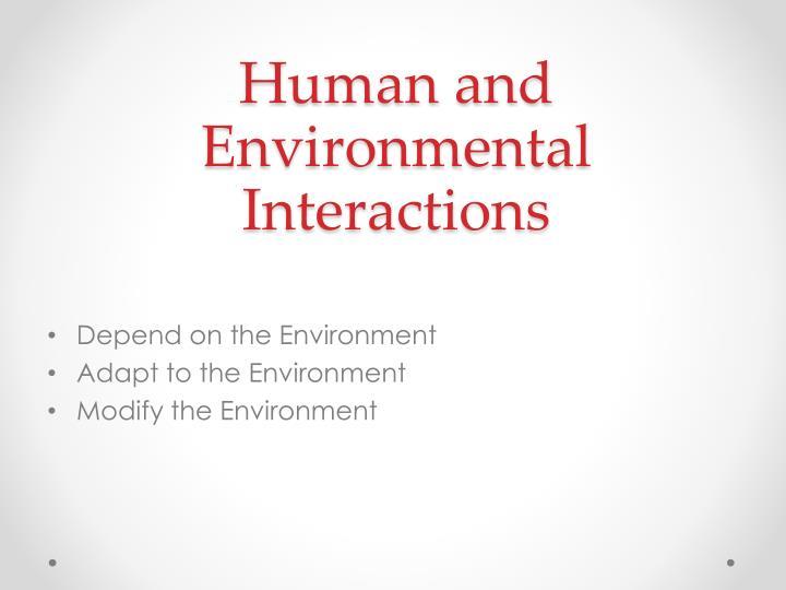 Human and Environmental Interactions