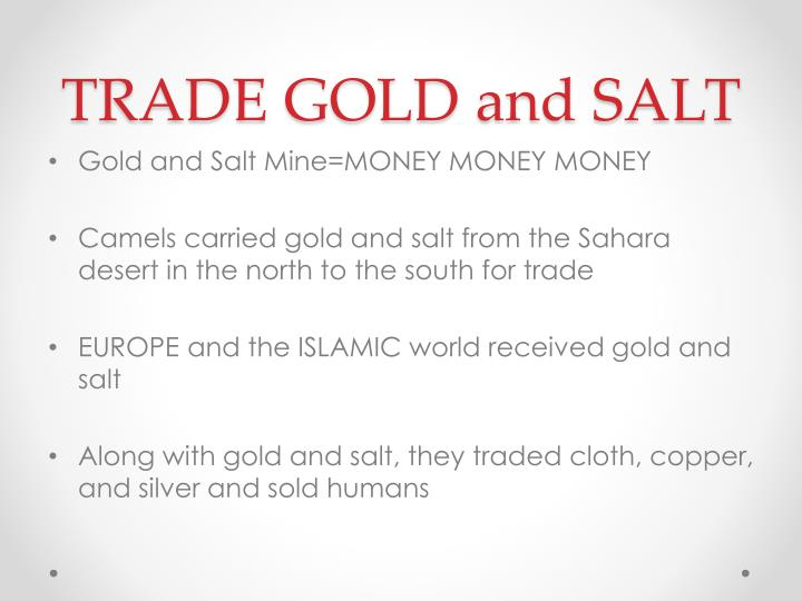 TRADE GOLD and SALT