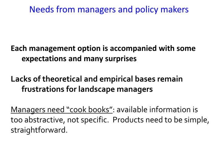 Needs from managers and policy makers