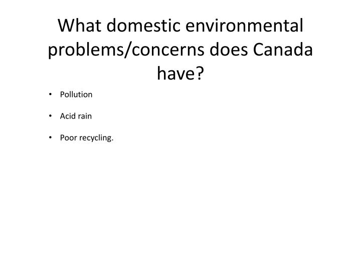 What domestic environmental problems concerns does canada have