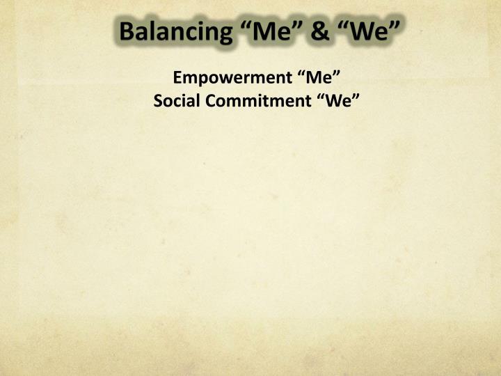 Balancing Me & We