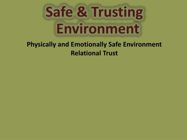 Safe & Trusting Environment