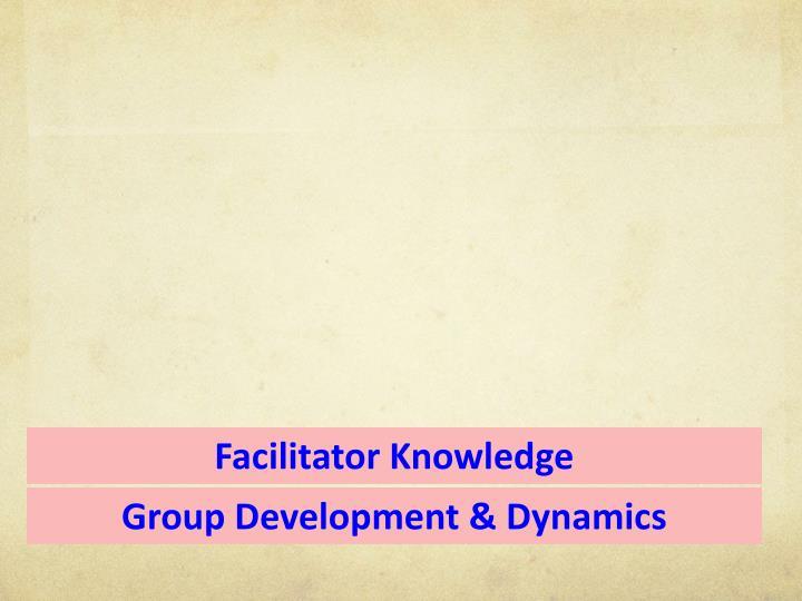 Facilitator Knowledge