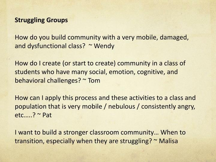Struggling Groups