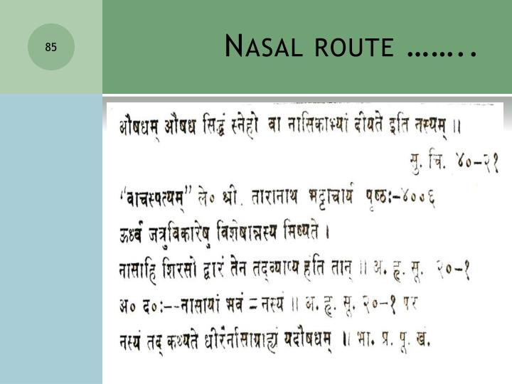 Nasal route ……..