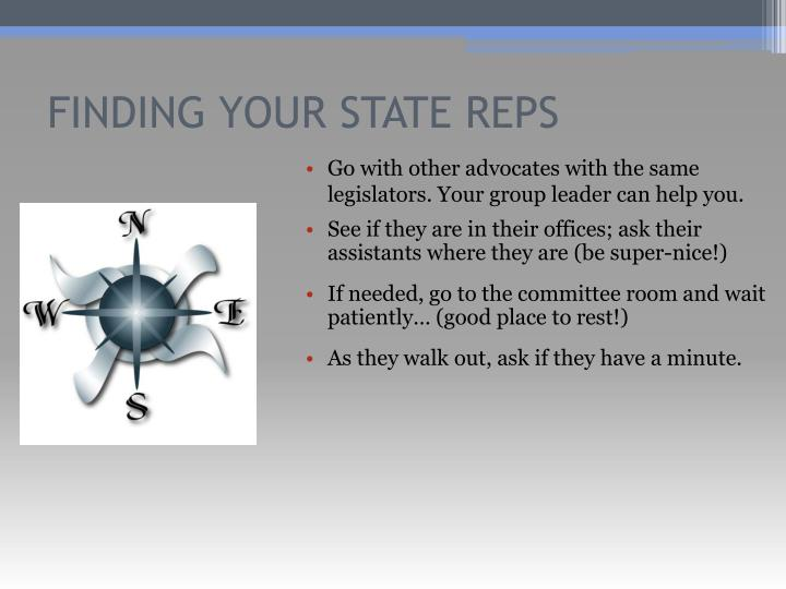 Go with other advocates with the same legislators. Your group leader can help you.