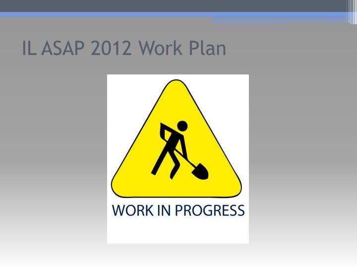 IL ASAP 2012 Work Plan