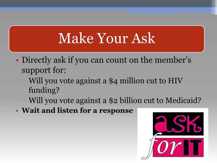 Directly ask if you can count on the member's support for: