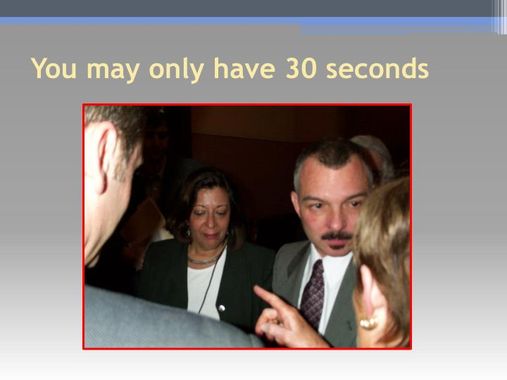 You may only have 30 seconds