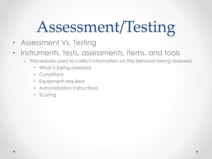 Assessment/Testing