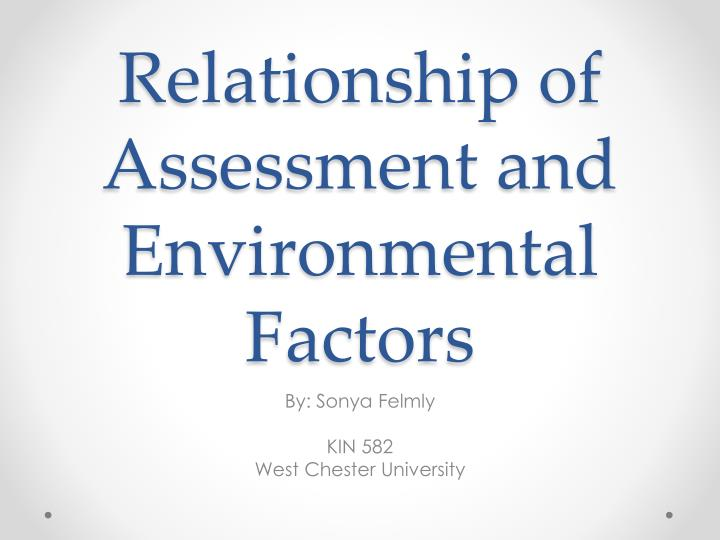 Relationship of assessment and environmental factors