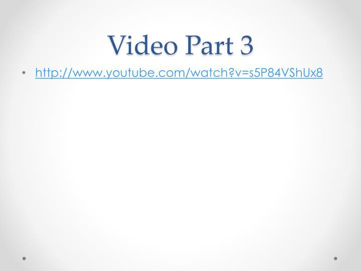 Video Part 3
