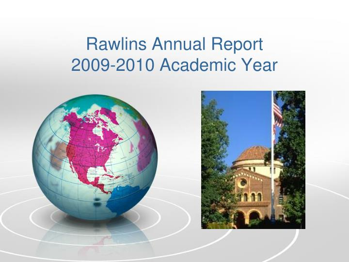 Rawlins annual report 2009 2010 academic year