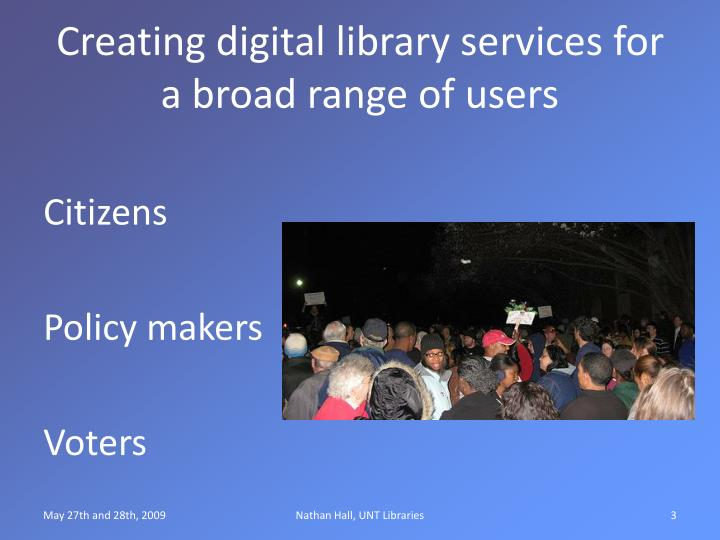 Creating digital library services for a broad range of users