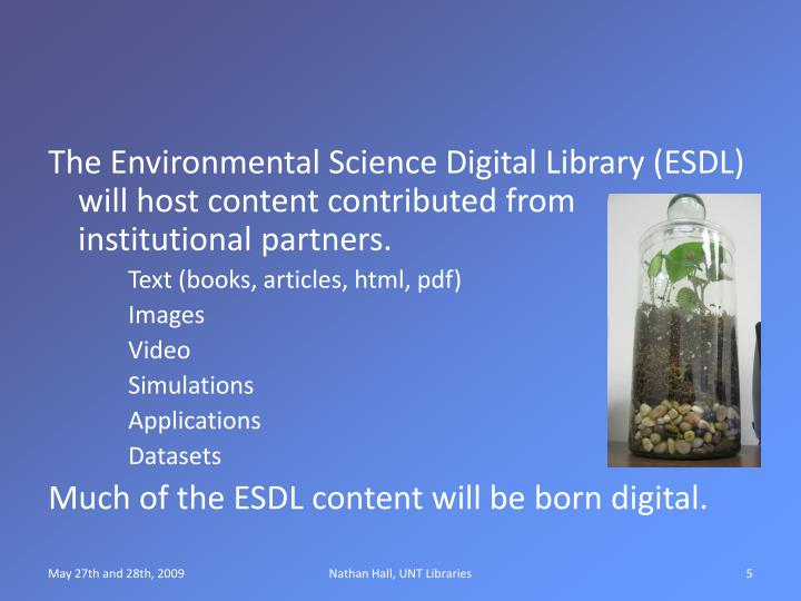 The Environmental Science Digital Library (ESDL) will host content contributed from institutional partners.