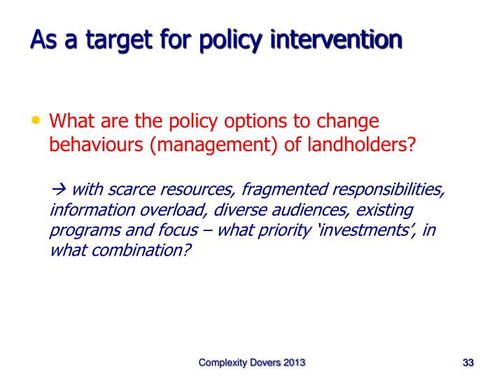 As a target for policy intervention