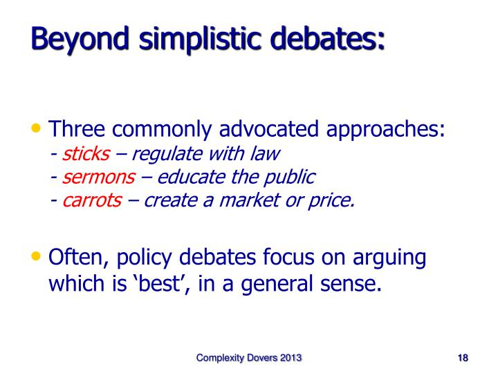 Beyond simplistic debates: