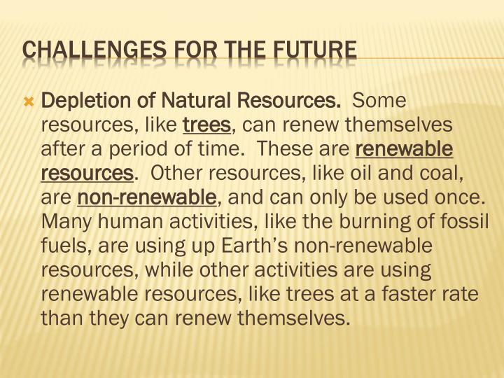 Depletion of Natural Resources.