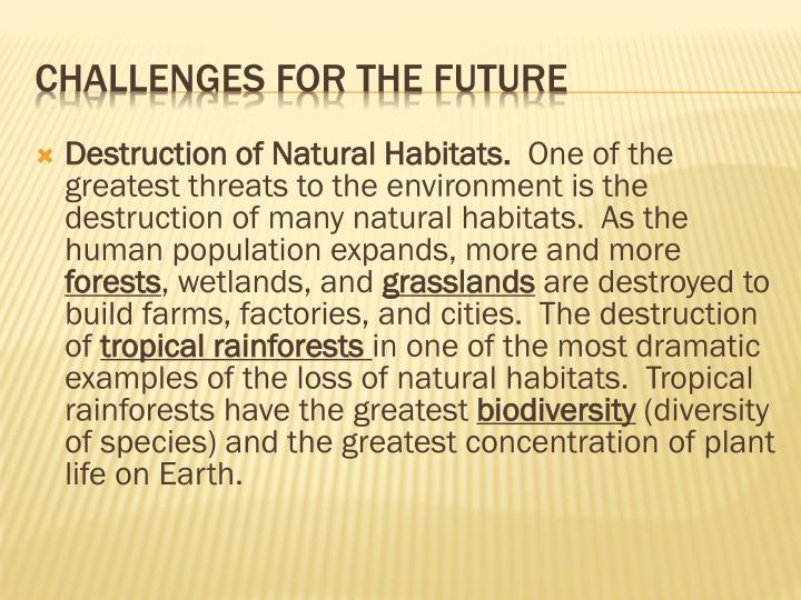 Destruction of Natural Habitats.