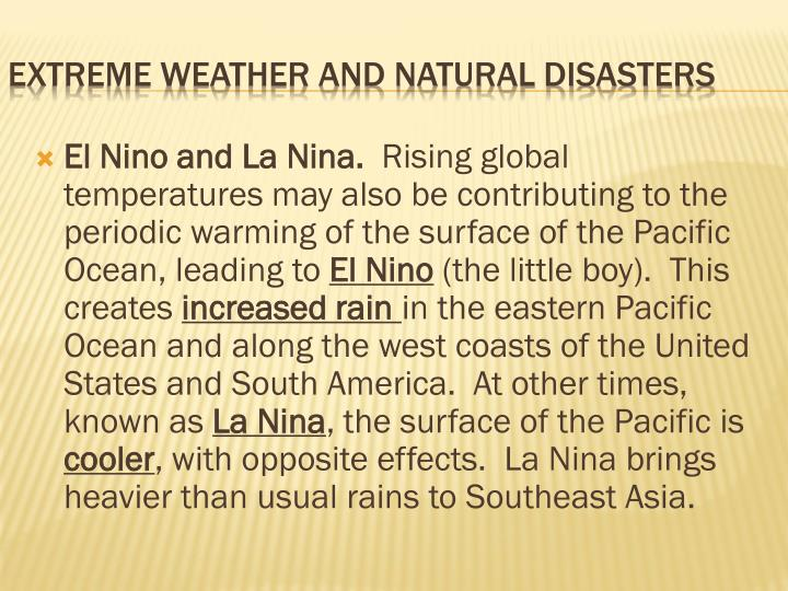 El Nino and La Nina.