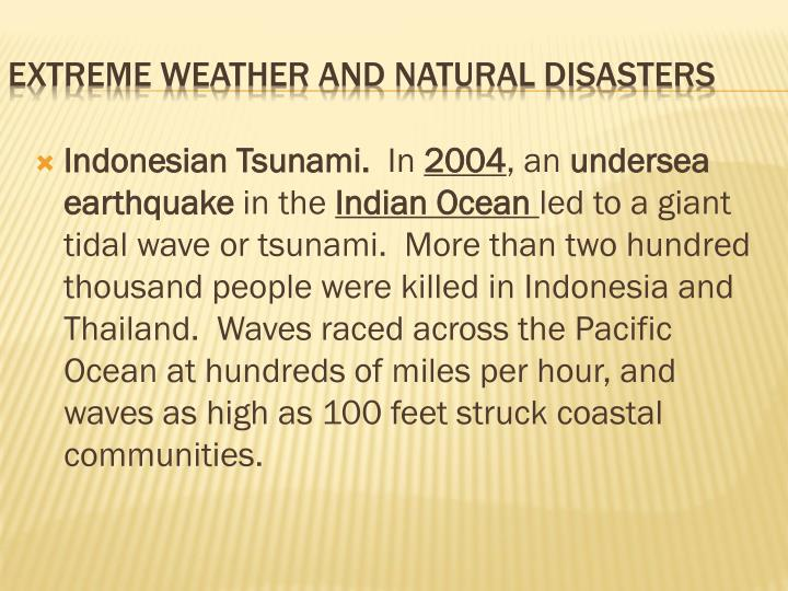 Indonesian Tsunami.