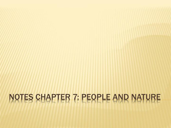 Notes chapter 7 people and nature