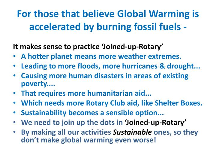 For those that believe Global Warming is accelerated by burning fossil fuels -