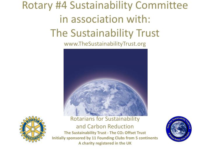 Rotary #4 Sustainability Committee in association with: