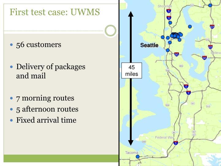 First test case: UWMS