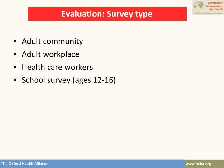 Evaluation: Survey type