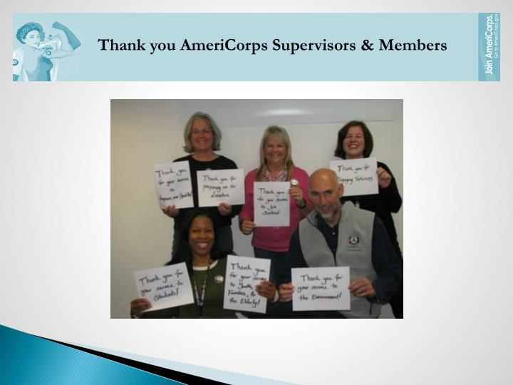 Thank you AmeriCorps Supervisors & Members
