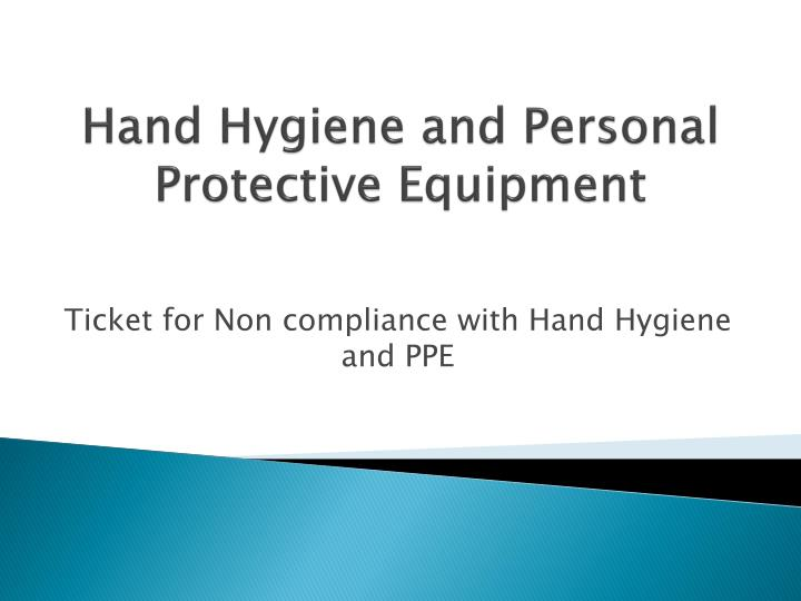 Hand Hygiene and Personal Protective Equipment