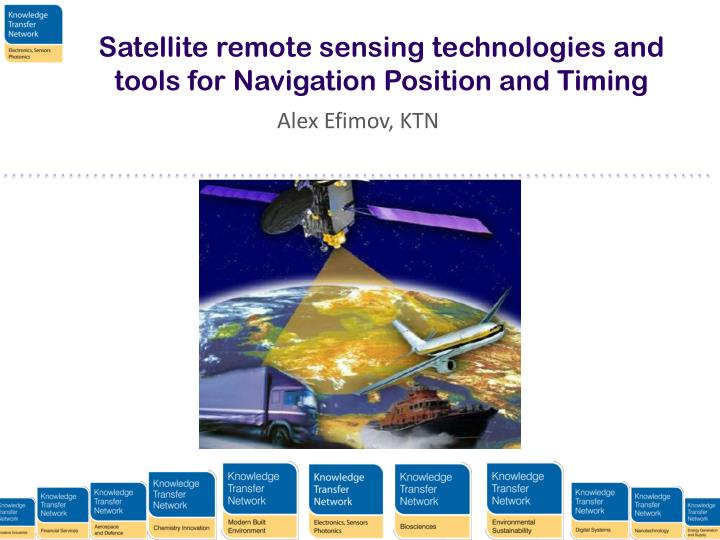 Satellite remote sensing technologies and tools for Navigation Position and Timing