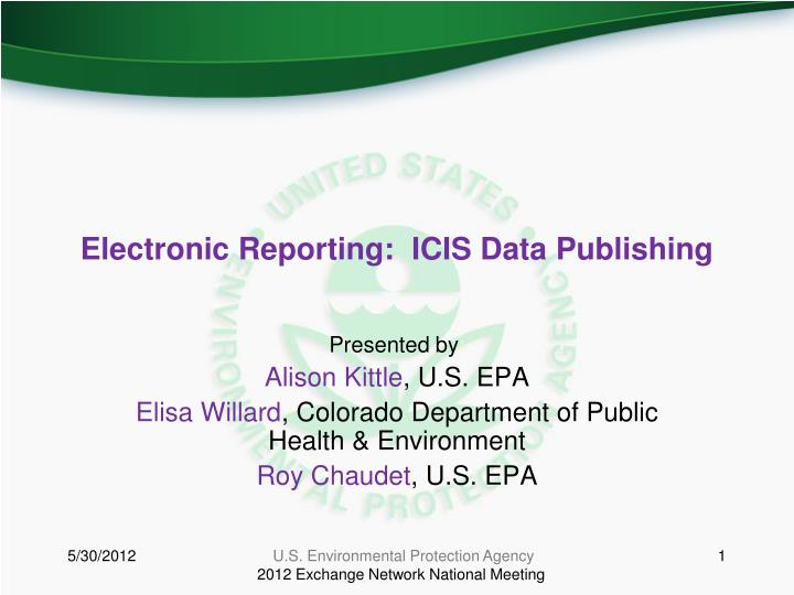 Electronic reporting icis data publishing