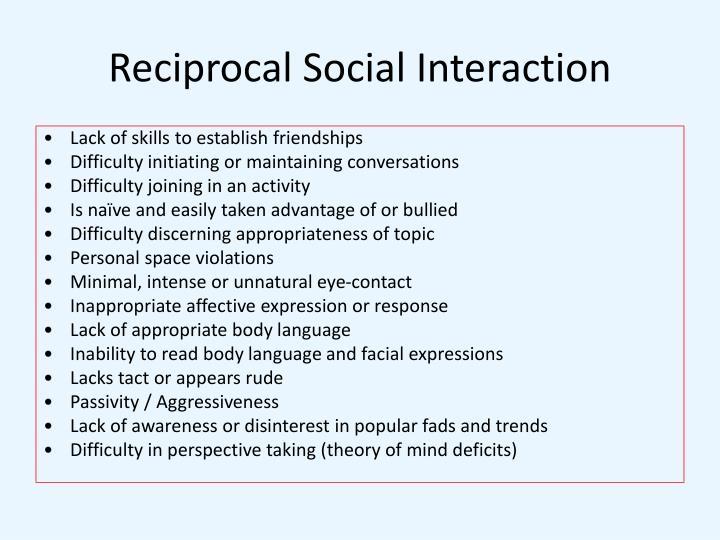 Reciprocal Social Interaction