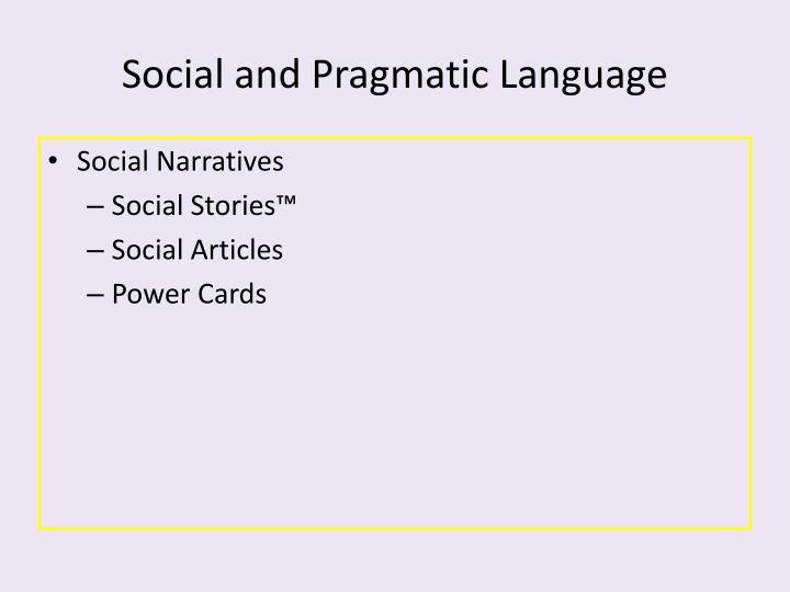 Social and Pragmatic Language