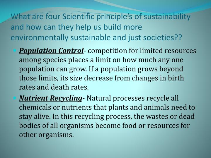 What are four Scientific principle's of sustainability and how can they help us build more environmentally sustainable and just societies??