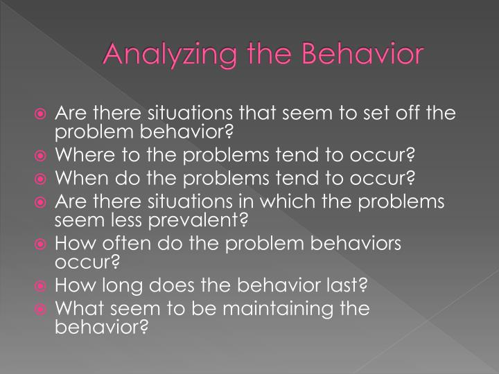 Analyzing the Behavior