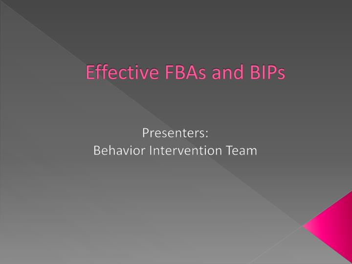 Effective FBAs and BIPs