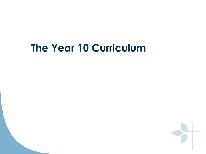 The Year 10 Curriculum