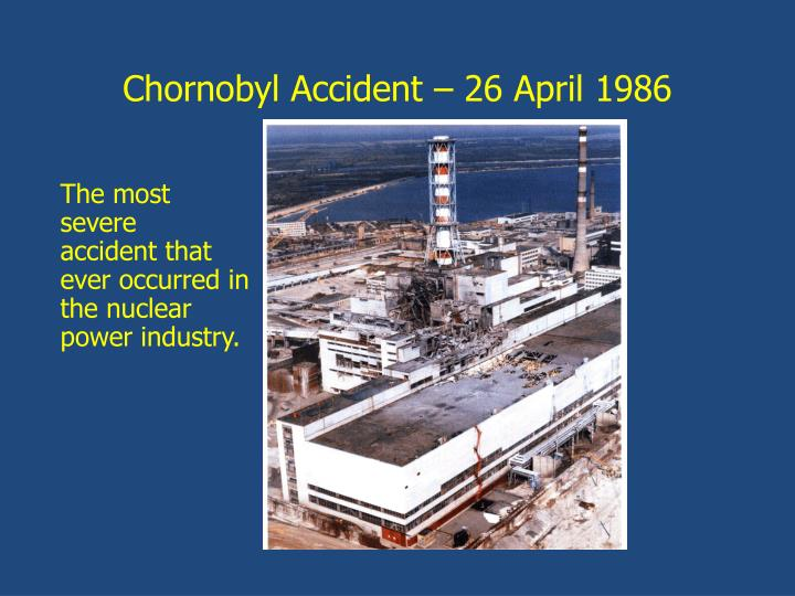 Chornobyl Accident – 26 April 1986